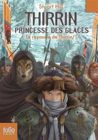 Le royaume de Thirrin. Volume 1, Thirrin, princesse des glaces