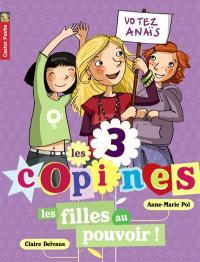 Les 3 copines. Volume 2, Les filles au pouvoir !