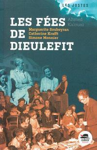 Les fées de Dieulefit : Marguerite Soubeyran, Catherine Krafft, Simone Monnier
