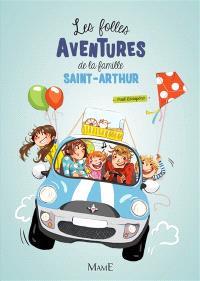 Les folles aventures de la famille Saint-Arthur. Volume 1