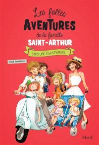 Les folles aventures de la famille Saint-Arthur. Volume 3, Sans une égratignure !