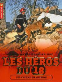 Les héros du 18. Volume 4, Les chiens en mission