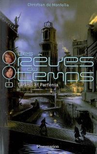 Les rêves du temps. Volume 1, Taranis et Parfénia
