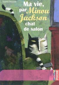 Ma vie, par Minou Jackson chat de salon