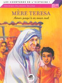 Mère Teresa : aimer jusqu'à en avoir mal