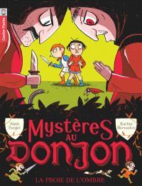 Mystères au donjon. Volume 3, La proie de l'ombre