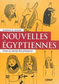Nouvelles égyptiennes : vivez au temps des pharaons !