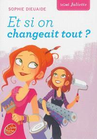 Signé Juliette. Volume 4, Et si on changeait tout ?