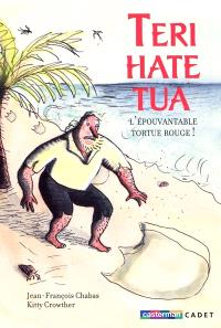 Teri-Hate-Tua, l'épouvantable tortue rouge