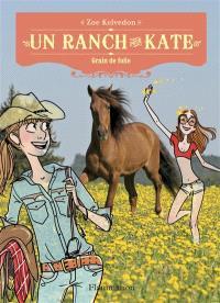 Un ranch pour Kate. Volume 5, Un retour orageux
