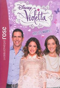 Violetta. Volume 15, Vive les mariés !