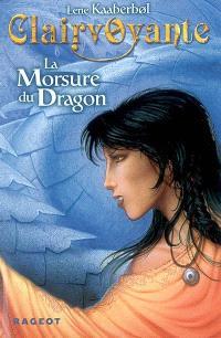 Clairvoyante. Volume 1, La morsure du dragon