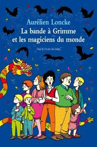 La bande à Grimme et les magiciens du monde