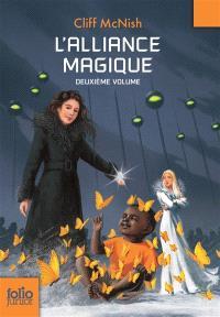 Le maléfice. Volume 2, L'alliance magique