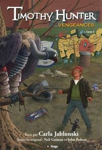 Le mystérieux destin de Timothy Hunter. Volume 4, Vengeances