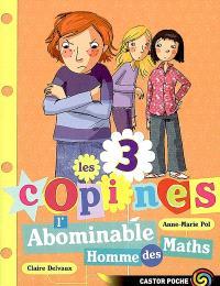 Les 3 copines. Volume 3, L'abominable homme des maths