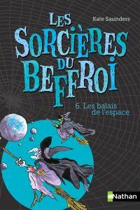 Les sorcières du beffroi. Volume 6, Les balais de l'espace