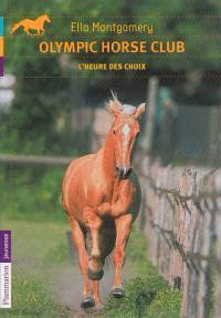 Olympic Horse Club. Volume 4, L'heure des choix