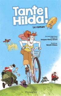 Tante Hilda ! : le roman