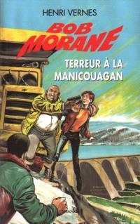 Bob Morane, Terreur à la Manicouagan