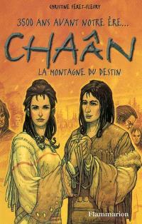 Chaân : 3.500 ans avant notre ère.... Volume 3, La montagne du destin
