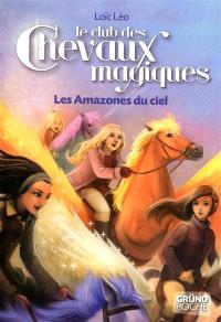 Le club des chevaux magiques. Volume 1, Les amazones du ciel