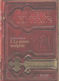 Le livre du temps. Volume 1, La pierre sculptée