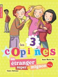 Les 3 copines. Volume 7, Un étranger super-mignon...