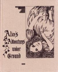 Alice's adventures under ground = Les aventures d'Alice au coeur de la Terre