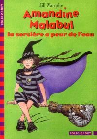 Amandine Malabul. Volume 2003, La sorcière a peur de l'eau