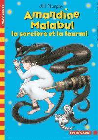 Amandine Malabul. Volume 2006, La sorcière et la fourmi