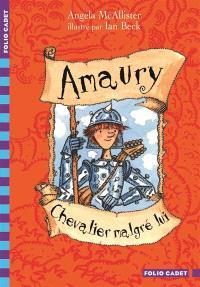 Amaury, Chevalier malgré lui