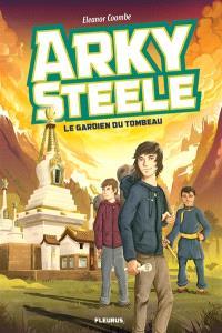 Arky Steele, Le gardien du tombeau