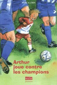 Arthur joue contre les champions