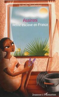 Assireni petite esclave en France