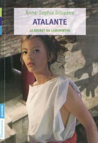 Atalante. Volume 3, Le secret du labyrinthe