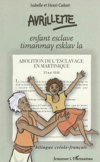 Avrillette, enfant esclave = Avrillette, timanmay esklav la