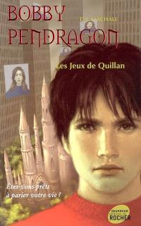 Bobby Pendragon. Volume 7, Les jeux de Quillan