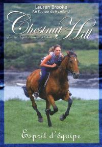 Chestnut Hill : amitié, équitation et rivalité. Volume 5, Esprit d'équipe