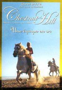 Chestnut Hill : amitié, équitation et rivalité. Volume 9, Une équipe en or