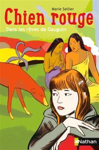 Chien rouge : dans les rêves de Gauguin