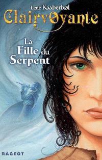 Clairvoyante. Volume 3, La fille du serpent