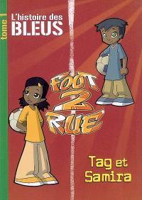 Foot 2 rue : l'histoire des Bleus. Volume 1, Tag et Samira