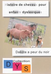 Histoire de chevaux pour enfants dyslexiques, Dakota a peur du noir