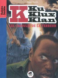 Ku Klux Klan. Volume 2, Les cagoules de la terreur