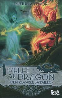 L'elfe au dragon. Volume 5, L'effroyable bataille