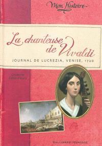 La chanteuse de Vivaldi : journal de Lucrezia, Venise, 1720