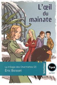 La trilogie des Charmettes. Volume 2, L'oeil du mainate