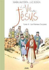 La vie de Jésus. Volume 4, Les premiers disciples