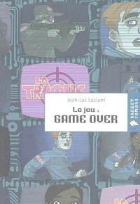 Le jeu. Volume 2, Game over